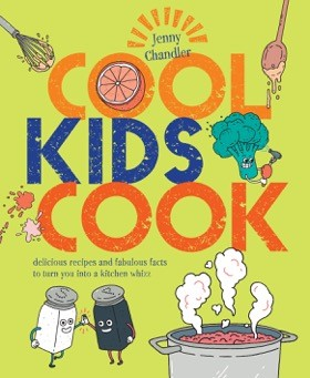 The cover of the Cool Kids Cook book by Jenny Chandler